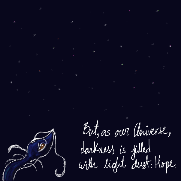 But, as our Universe, darkness is filled with light dust: Hope. - Online Drawing Game Comic Strip Panel by ArelaEstudio
