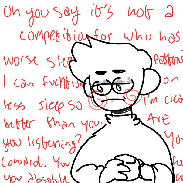 Drawing in Only sleep-deprived people are allowed to read thi by DistantEggSong