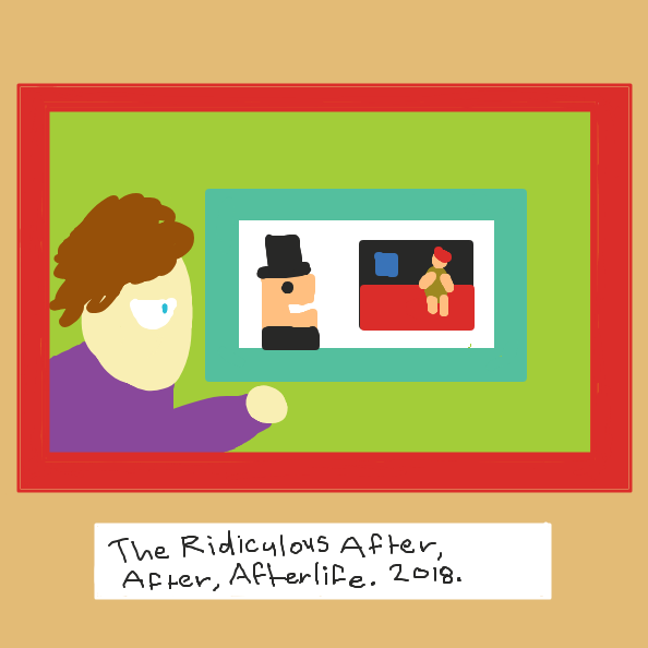 The Ridiculous After, After, Afterlife. Now up in an art gallery.  - Online Drawing Game Comic Strip Panel by Loco-L