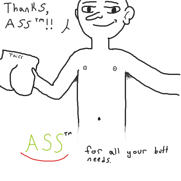 Drawing in no ass by Captain Fetus
