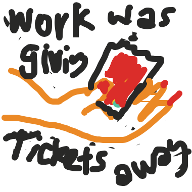 Work was giving tickets away - Online Drawing Game Comic Strip Panel by Rosenburger
