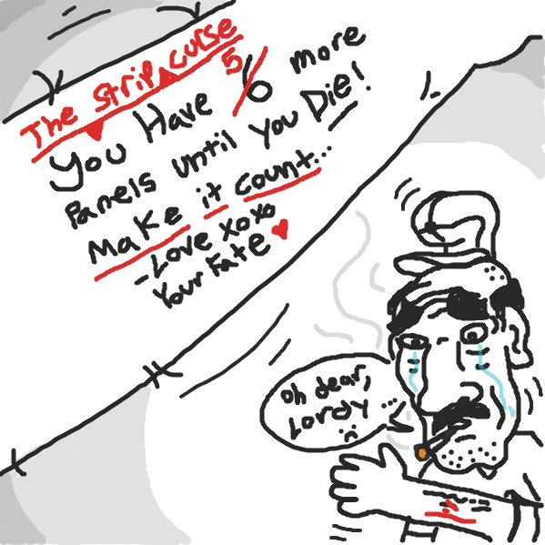 Old Bill has 5 more panels to live. :c Help him make his life into something meaningful! - Online Drawing Game Comic Strip Panel