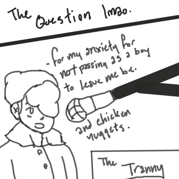 Yes this is how i decided to tell y'alls.  But like sorry if I offend you with the word tranny` - Online Drawing Game Comic Strip Panel by Sirius Solemn