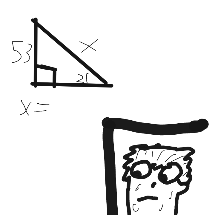 *Sweating constantly* It's Trigonommetry. This should be simple... - Online Drawing Game Comic Strip Panel