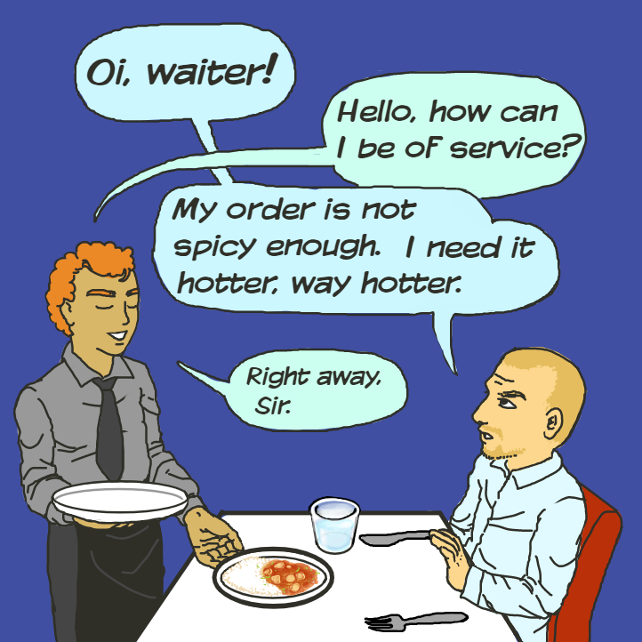 Just fulfill the rude mans wish and make it spicier.. and spicier... and spicier. - Online Drawing Game Comic Strip Panel