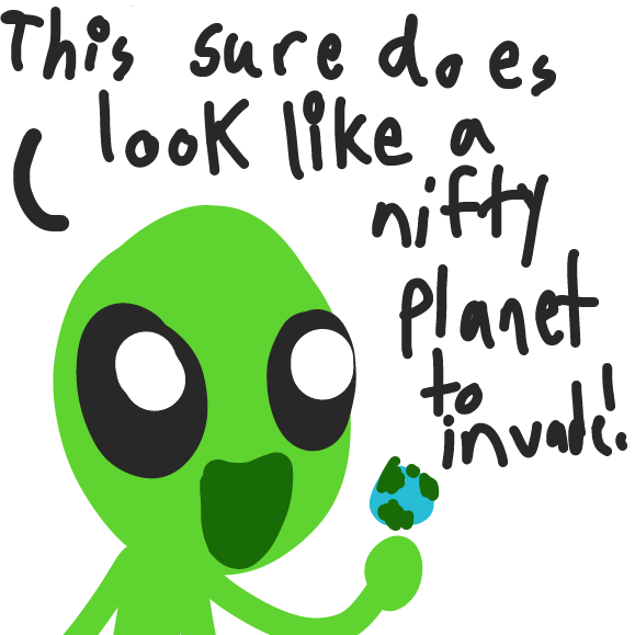 "Alien contemplating the Earth saying ""This sure does look like a nifty planet to invade!"" - Online Drawing Game Comic Strip Panel by ideasflyingaway"